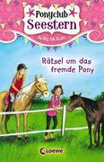 Ponyclub Seestern 3 - Rätsel um das fremde Pony
