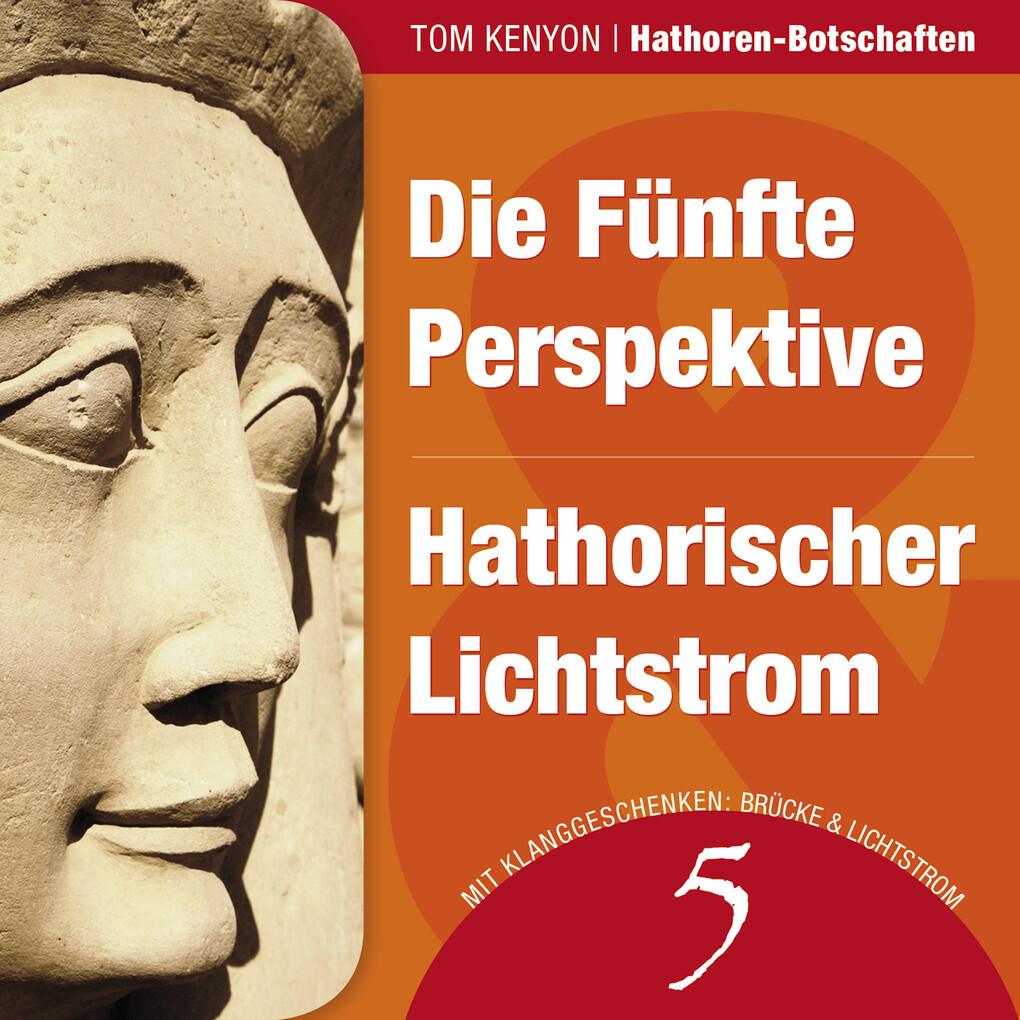 Die Fünfte Perspektive & Hathorischer Lichtstrom als Hörbuch Download