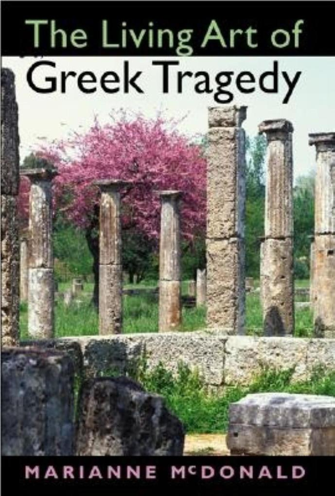 The Living Art of Greek Tragedy als eBook epub