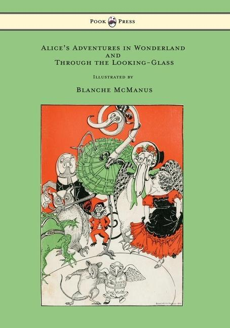 Alice's Adventures in Wonderland and Through the Looking-Glass - With Sixteen Full-Page Illustrations by Blanche McManus als Buch (gebunden)