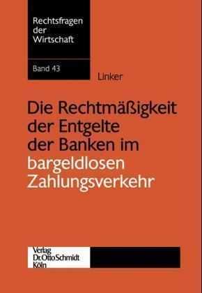 Die Rechtmässigkeit der Entgelte der Banken im bargeldlosen Zahlungsverkehr als Buch (kartoniert)