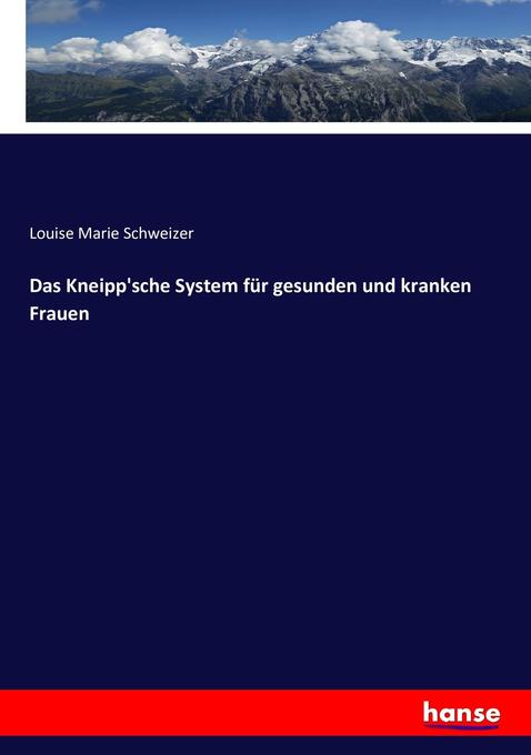 Das Kneipp'sche System für gesunden und kranken Frauen als Buch (kartoniert)