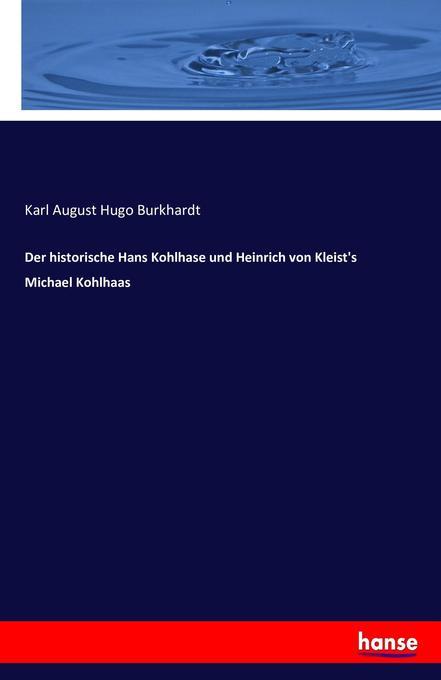 Der historische Hans Kohlhase und Heinrich von Kleist's Michael Kohlhaas als Buch (kartoniert)