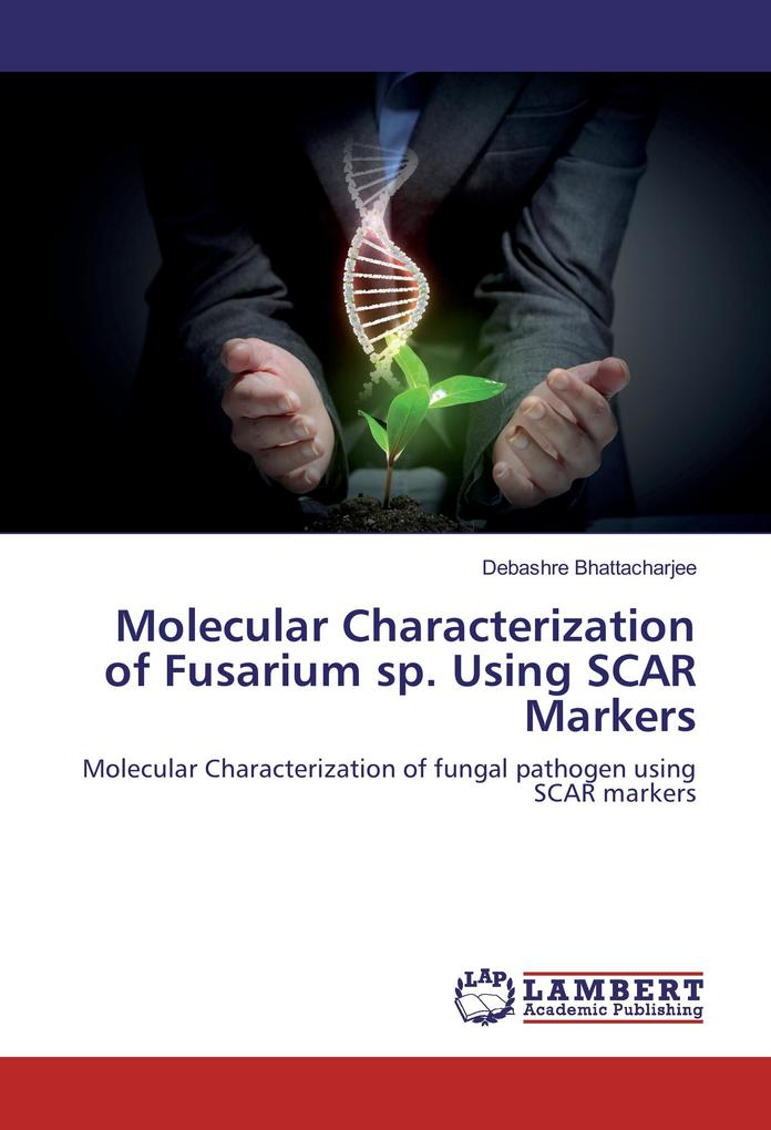 Molecular Characterization of Fusarium sp. Using SCAR Markers als Buch (kartoniert)