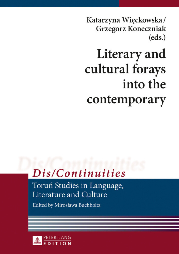 Literary and cultural forays into the contemporary als Buch (gebunden)