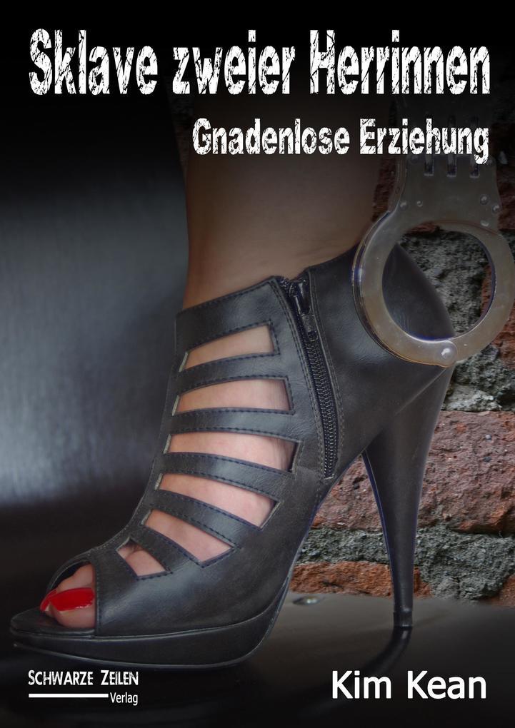 Sklave zweier Herrinnen - Gnadenlose Erziehung (eBook epub