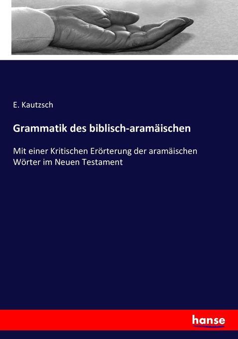 Grammatik des biblisch-aramäischen als Buch (kartoniert)