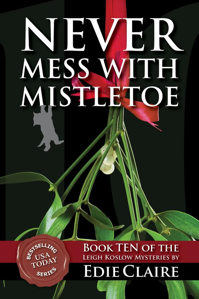 Never Mess with Mistletoe (Leigh Koslow Mystery Series, #10) als eBook epub