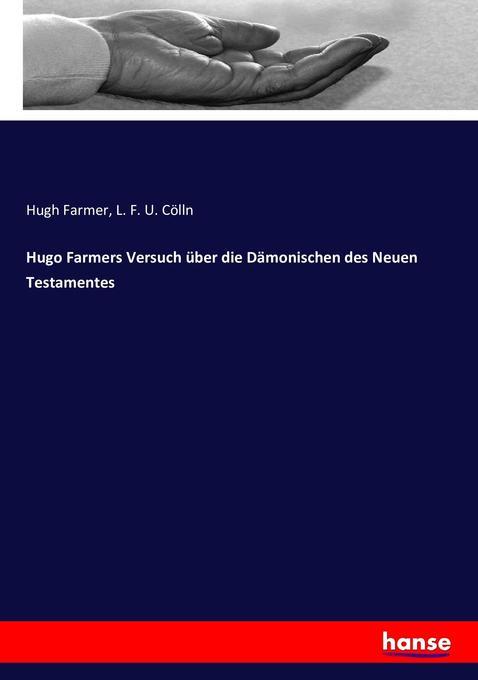 Hugo Farmers Versuch über die Dämonischen des Neuen Testamentes als Buch (kartoniert)