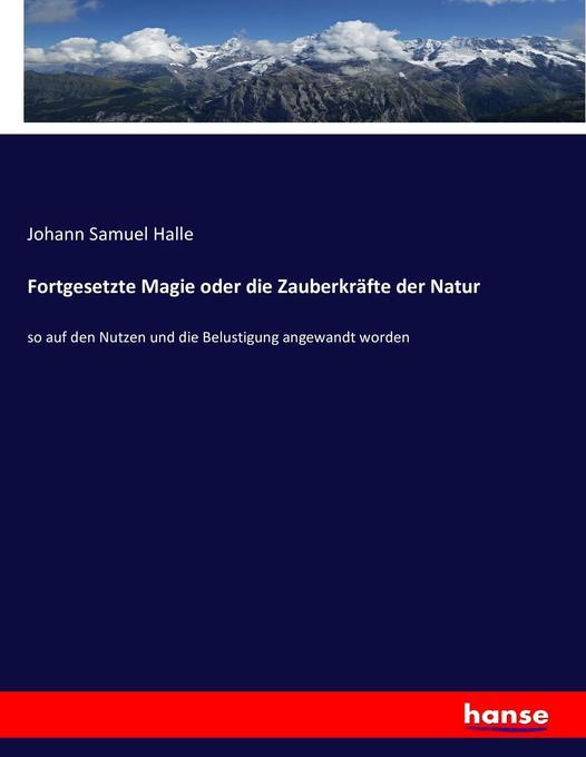 Fortgesetzte Magie oder die Zauberkräfte der Natur als Buch (kartoniert)