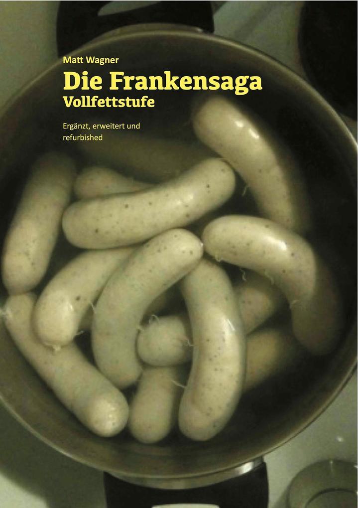 Die Frankensaga - Vollfettstufe als eBook epub