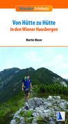 Von Hütte zu Hütte in den Wiener Hausbergen