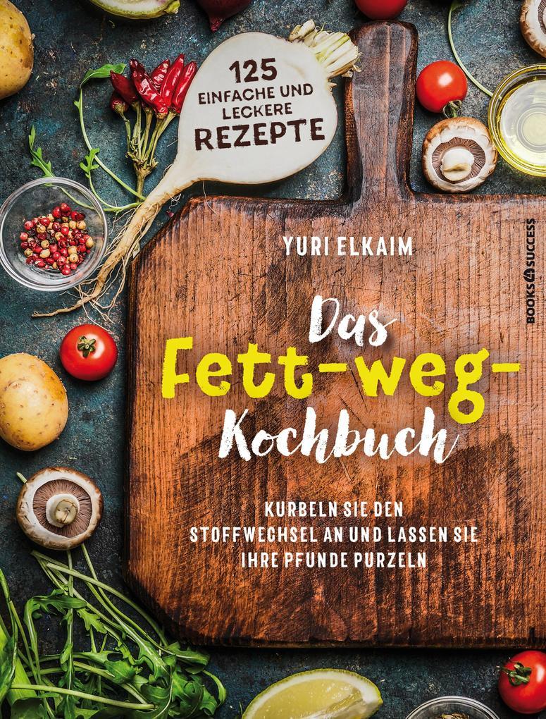 Das Fett-weg-Kochbuch als eBook epub