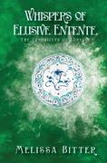 Whispers of Elusive Entente (The Chronicles of Loresse, #4)