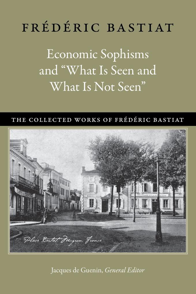 """Economic Sophisms & """"What is Seen & What is Not Seen als Buch (gebunden)"""