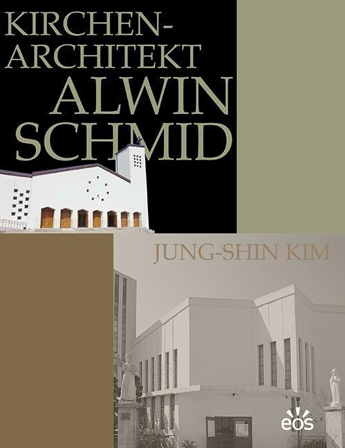 Kirchenarchitekt Alwin Schmid als Buch (kartoniert)