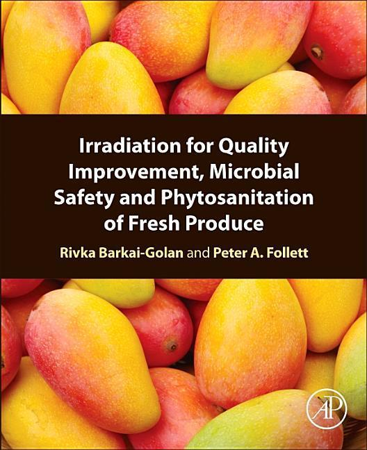 Irradiation for Quality Improvement, Microbial Safety and Phytosanitation of Fresh Produce als Taschenbuch