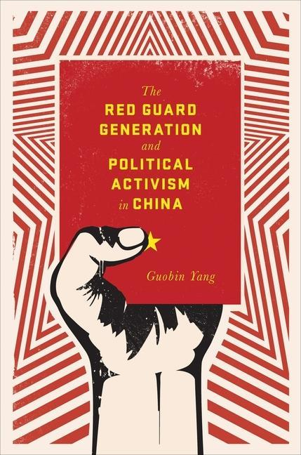 The Red Guard Generation and Political Activism in China als Taschenbuch