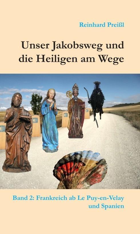 Unser Jakobsweg und die Heiligen am Wege - Band 2 als Buch (gebunden)