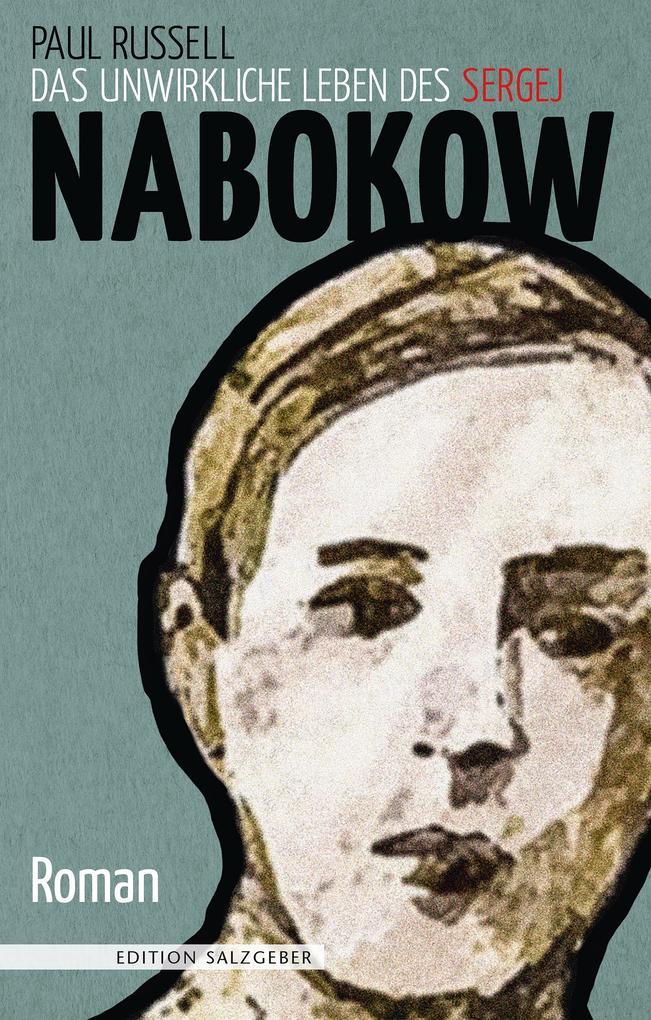 Das unwirkliche Leben des Sergej Nabokow als Buch (gebunden)