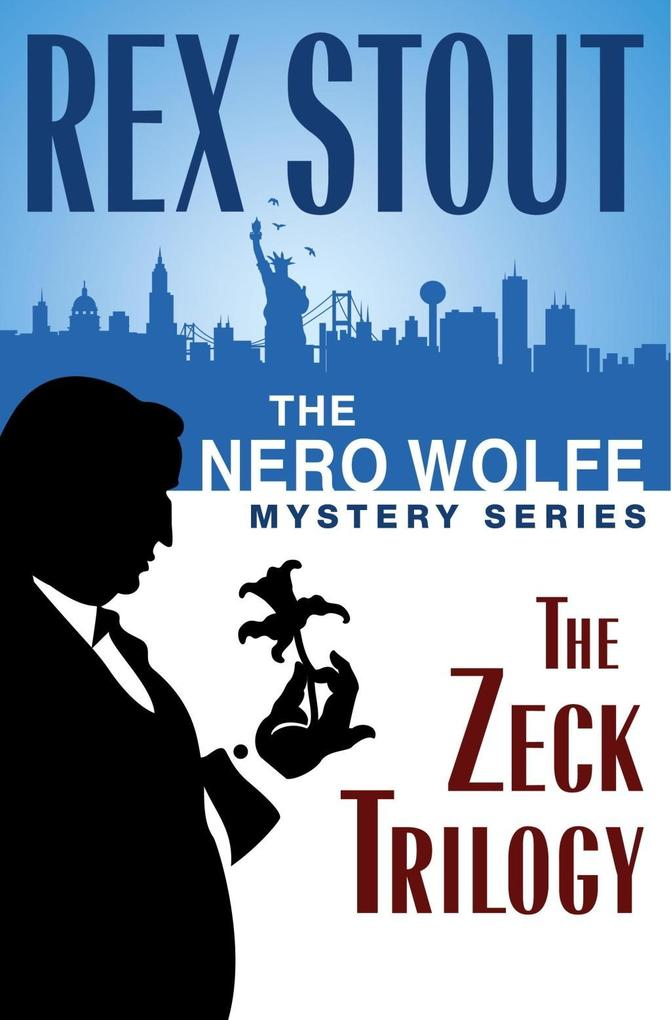 The Nero Wolfe Mystery Series: The Zeck Trilogy als eBook epub