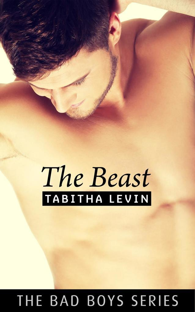 The Beast (The Bad Boys, #1) als eBook epub