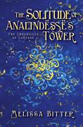 The Solitude of Analindesse's Tower (The Chronicles of Loresse, #6)