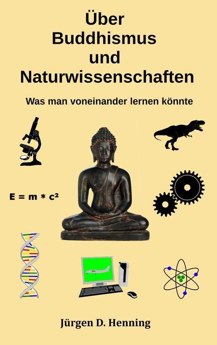 Über Buddhismus und Naturwissenschaft als Buch (kartoniert)