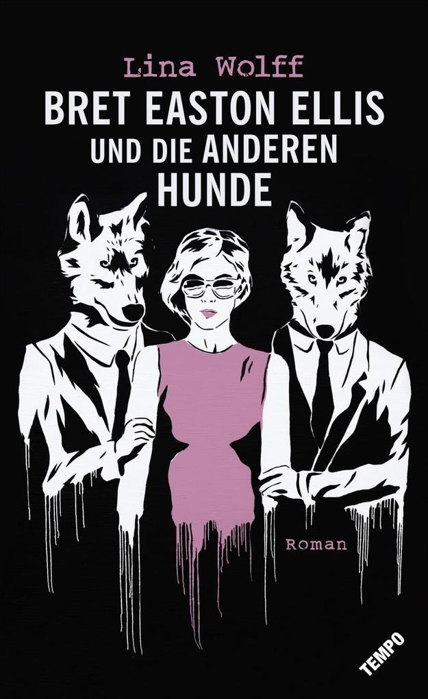 Bret Easton Ellis und die anderen Hunde als Buch (gebunden)