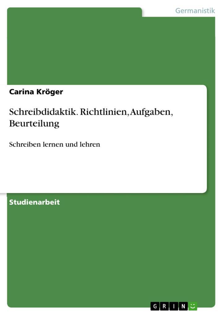 Schreibdidaktik. Richtlinien, Aufgaben, Beurteilung als Buch (kartoniert)
