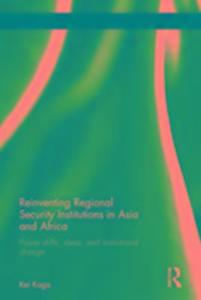 Reinventing Regional Security Institutions in Asia and Africa als Buch (gebunden)