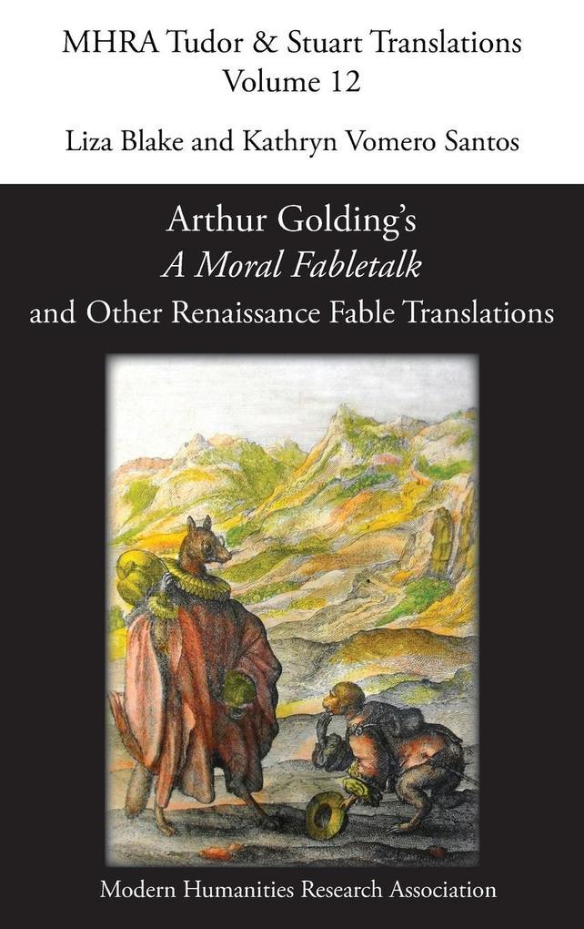 Arthur Golding's 'A Moral Fabletalk' and Other Renaissance Fable Translations als Buch (gebunden)