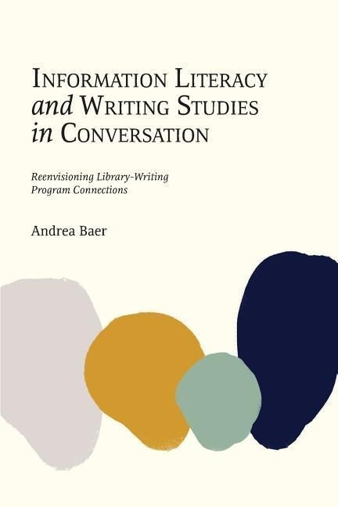 Information Literacy and Writing Studies in Conversation als Taschenbuch