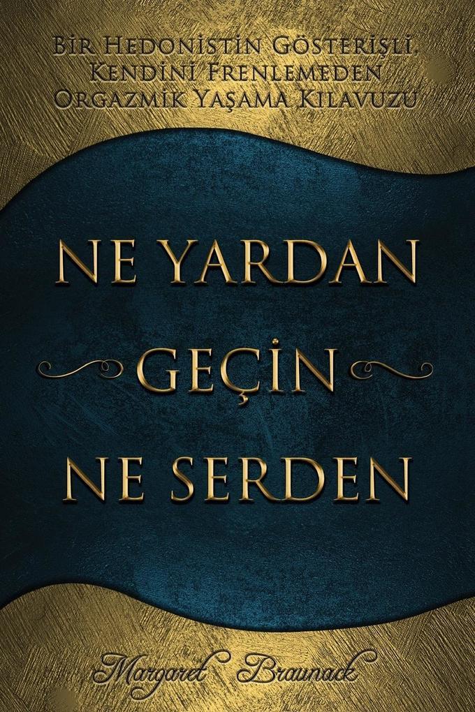 Ne Yardan Geçin Ne Serden - Having Your Cake & Eating it Too - Turkish als Buch (gebunden)