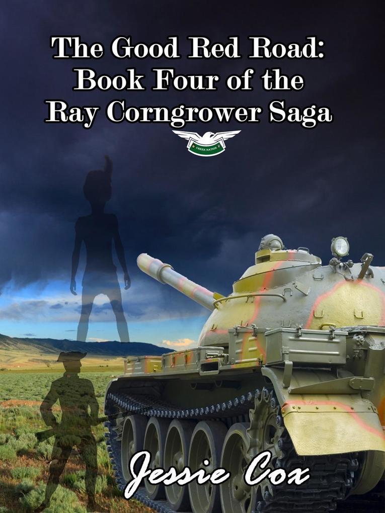 The Good Red Road (Ray Corngrow Saga, #4) als eBook epub