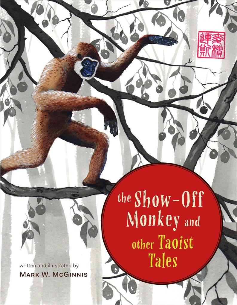 The Show-Off Monkey And Other Taoist Tales als Buch (gebunden)
