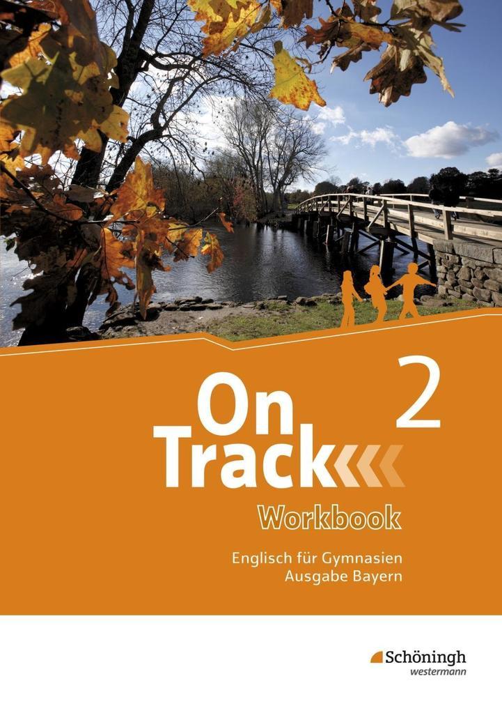 On Track 2. Workbook. Englisch für Gymnasien. Bayern als Buch