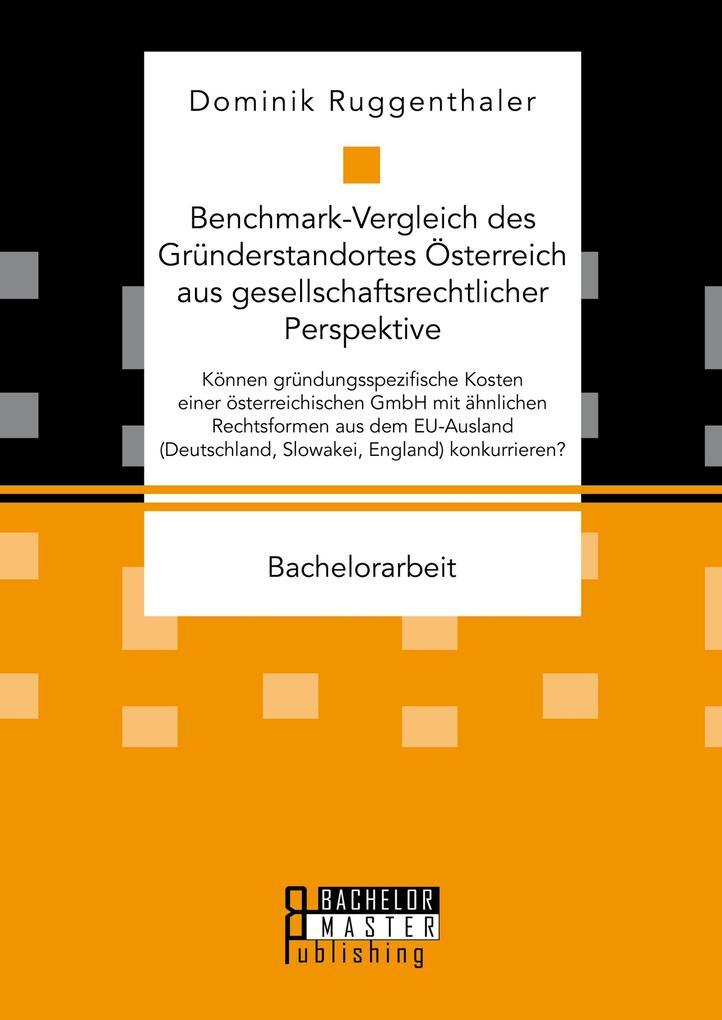 Benchmark-Vergleich des Gründerstandortes Österreich aus gesellschaftsrechtlicher Perspektive als eBook pdf