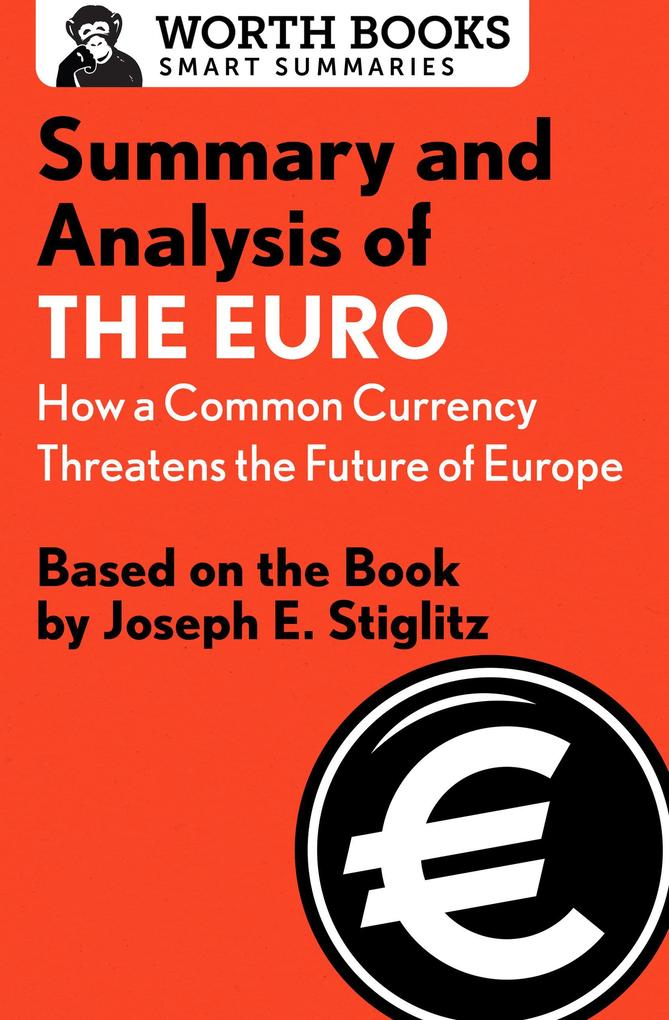 Summary and Analysis of The Euro: How a Common Currency Threatens the Future of Europe als eBook epub