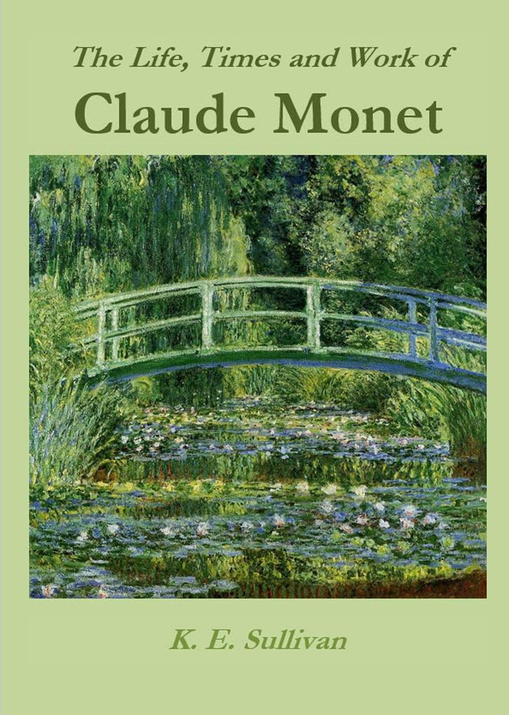 The Life, Times and Work of Claude Monet als eBook epub