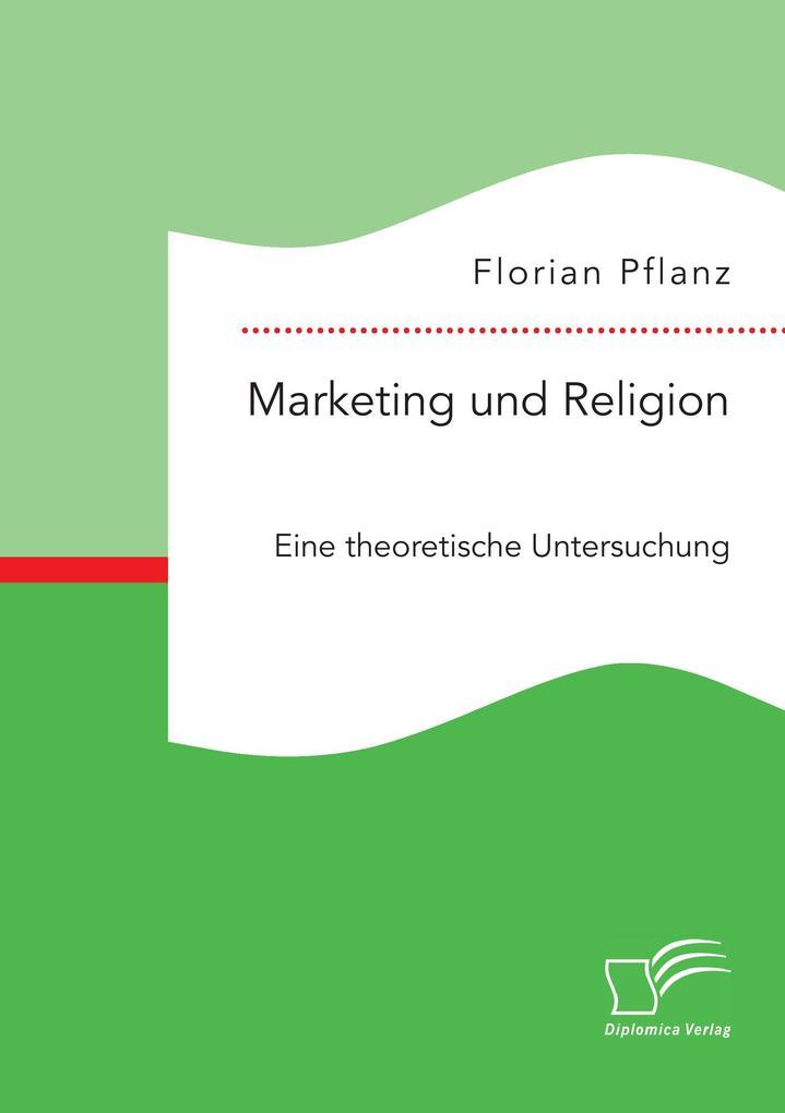 Marketing und Religion. Eine theoretische Untersuchung als Buch (kartoniert)