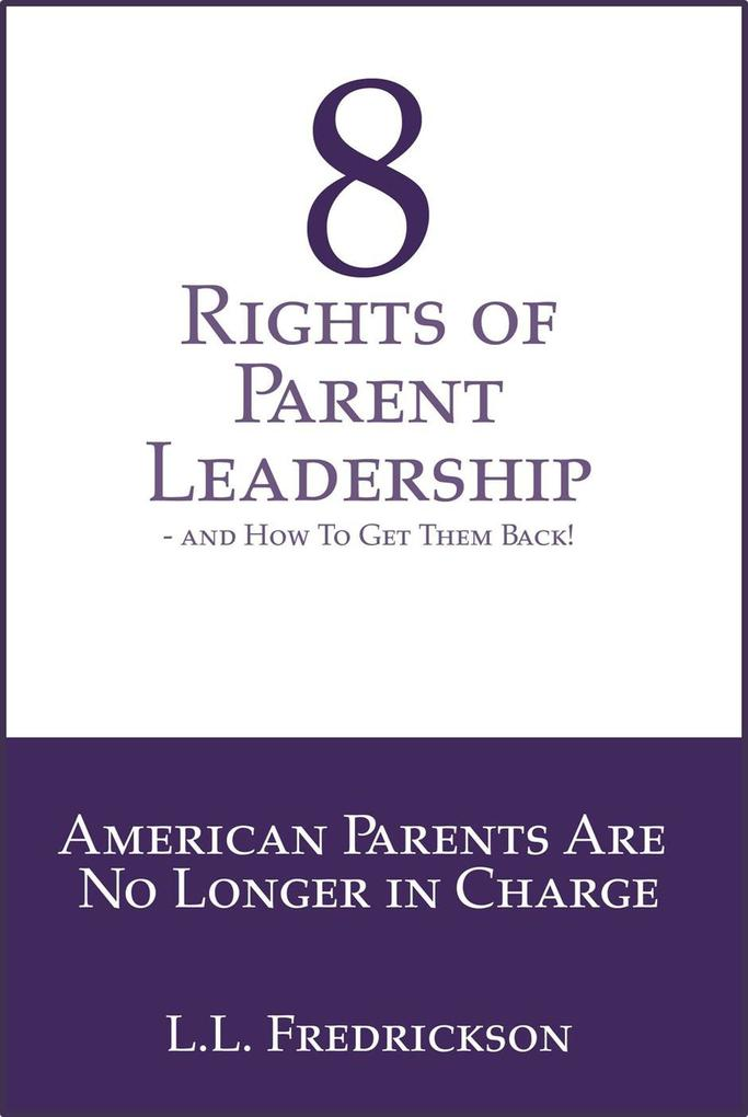 8 Rights of Parent Leadership- And How to Get Them Back! als eBook epub