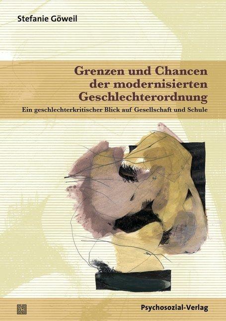 Grenzen und Chancen der modernisierten Geschlechterordnung als Buch (kartoniert)