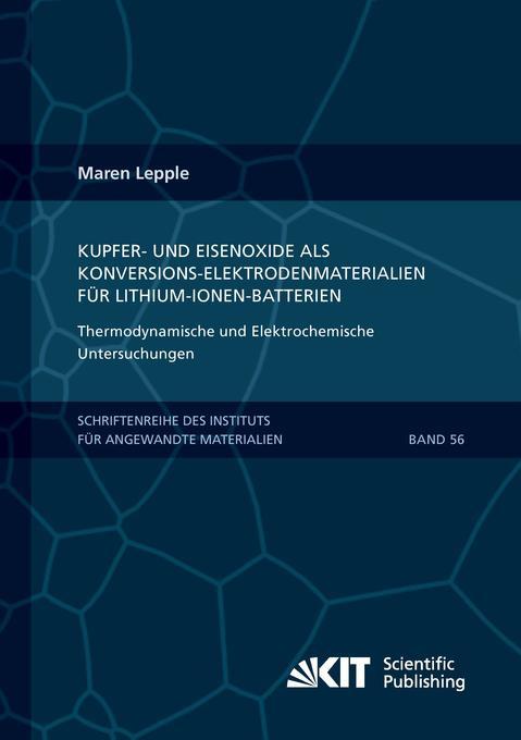 Kupfer- und Eisenoxide als Konversions-Elektrodenmaterialien für Lithium-Ionen-Batterien als Buch (kartoniert)
