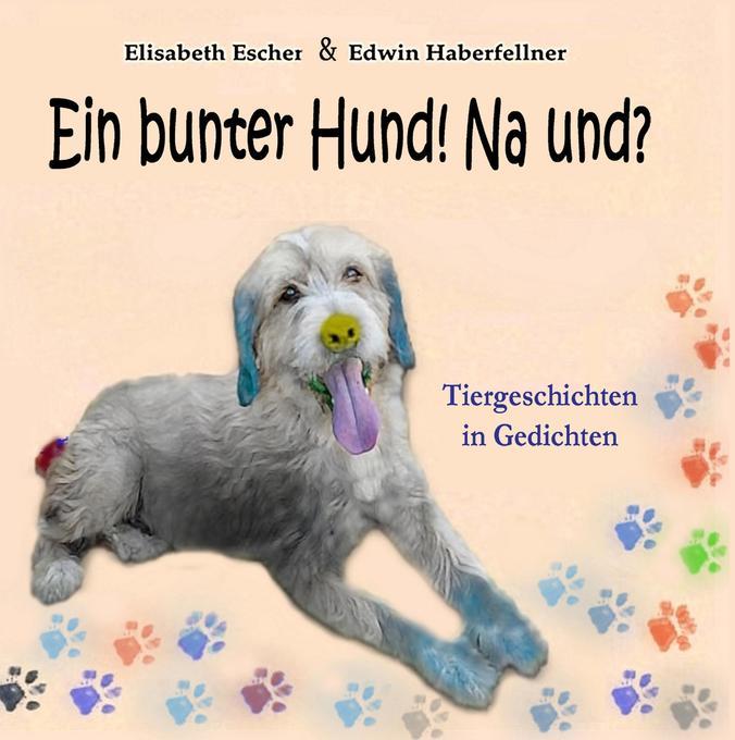 Ein bunter Hund! Na und? als Buch (gebunden)
