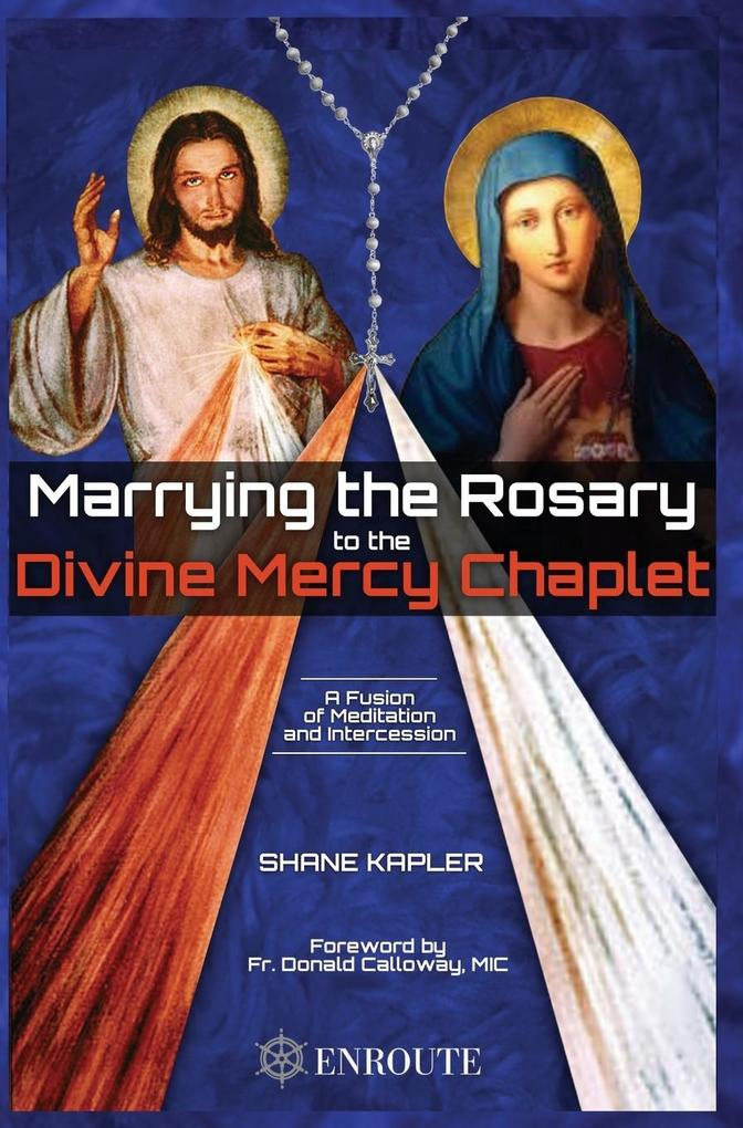 Marrying the Rosary to the Divine Mercy Chaplet als Buch (gebunden)