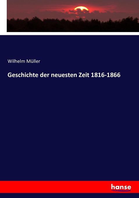 Geschichte der neuesten Zeit 1816-1866 als Buch (kartoniert)