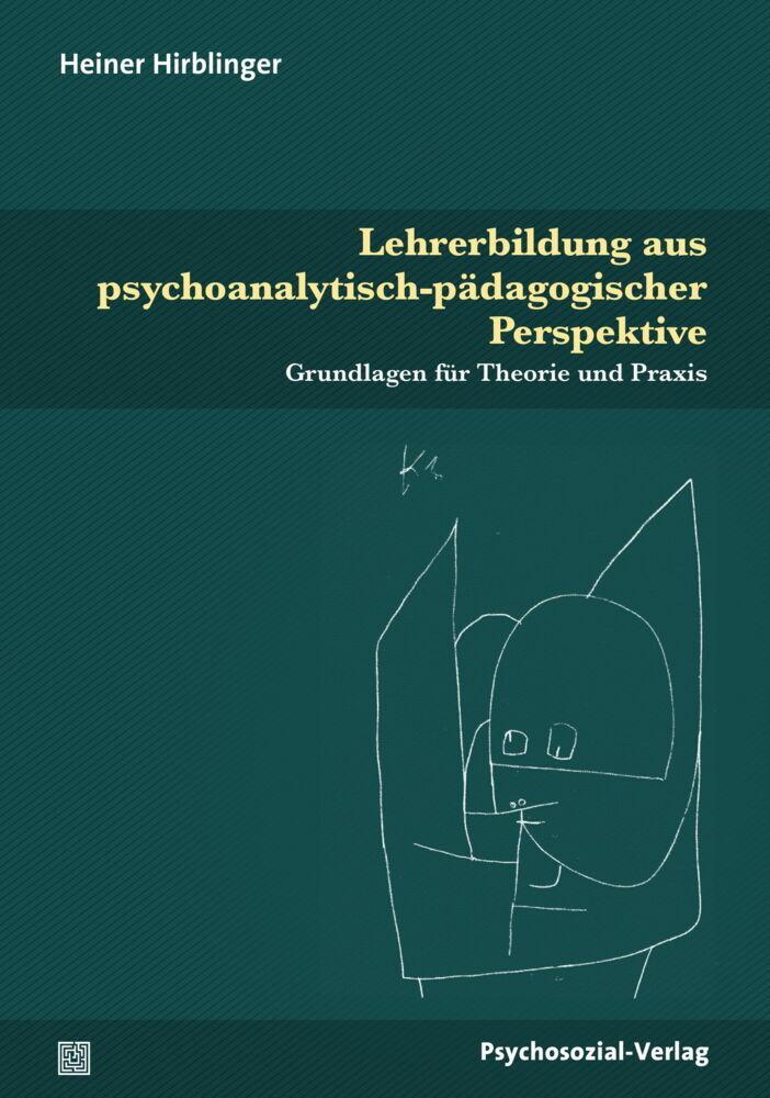 Lehrerbildung aus psychoanalytisch-pädagogischer Perspektive als Buch (kartoniert)