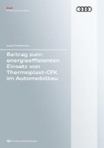Beitrag zum energieeffizienten Einsatz von Thermoplast-CFK im Automobilbau (Band 117) als Buch (kartoniert)