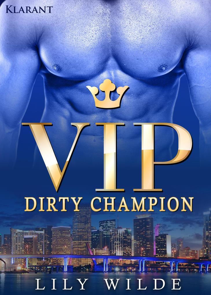 VIP Dirty Champion. Erotischer Roman als eBook epub